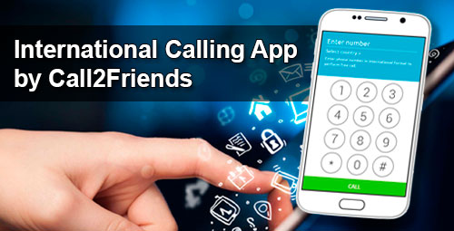 International Calling App by Call2Friends