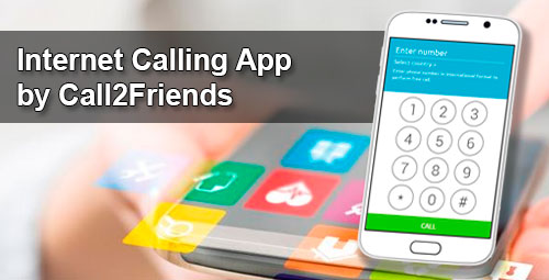 Internet Calling App by Call2Friends
